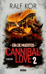 Cannibal Love 2 - Dìa de Muertos